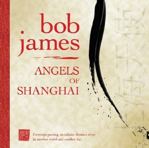 1230300125_bob-james-angels-of-shanghai-2007
